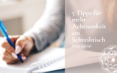 5 Tipps für mehr Achtsamkeit am Schreibtisch