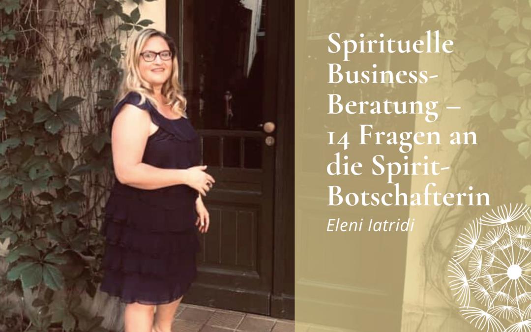 Fragen an Eleni Iatridi zu Spiritueller Business Beratung